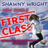First Class - Shawny Wright ft. CeeJ