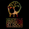 Sidewalk - Bangin' On My Door with Swingfly