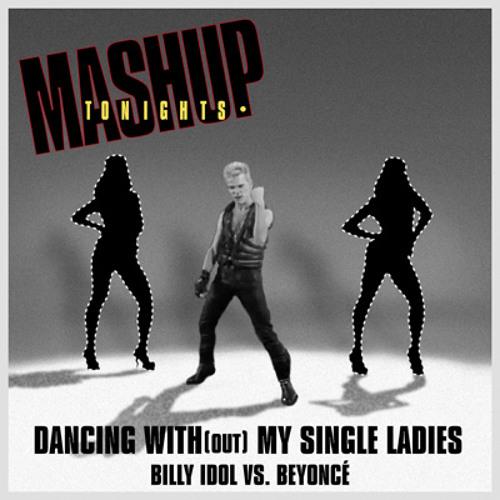 Dancing With(out) My Single Ladies (Billy Idol vs. Beyoncé)