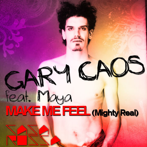 Gary Caos feat. Maya - Make Me Feel (Mighty Real)