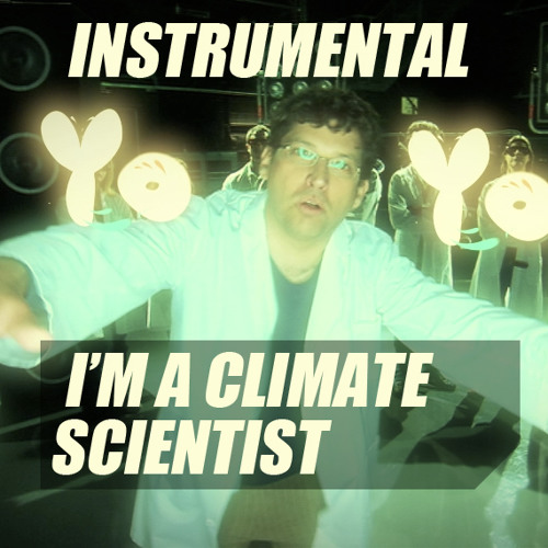 I'm A Climate Scientist (INSTRUMENTAL)