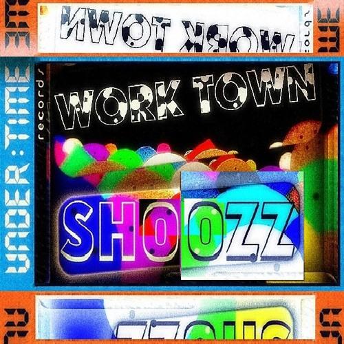 Shoozz - Work Town (Undertime Session)