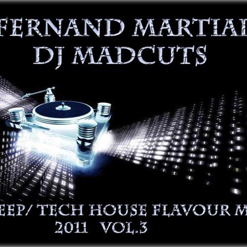 FERNAND MARTIAL(DJ MADCUTS) - DEEP/ TECH HOUSE FLAVOUR MIX 2011 VOL.3 **!!DOWNLOAD AVAILABLE!!**