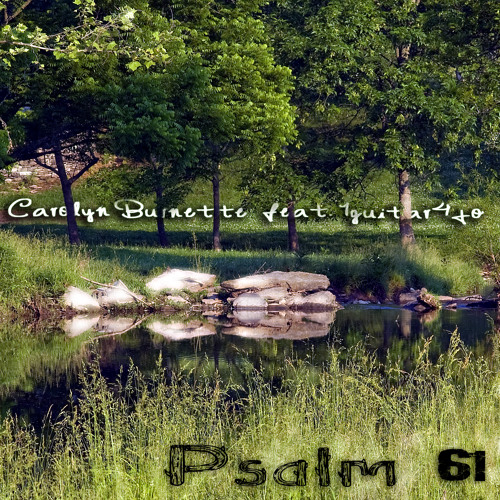 Psalm 61  [Carolyn Burnette with Jonathan Sautter]