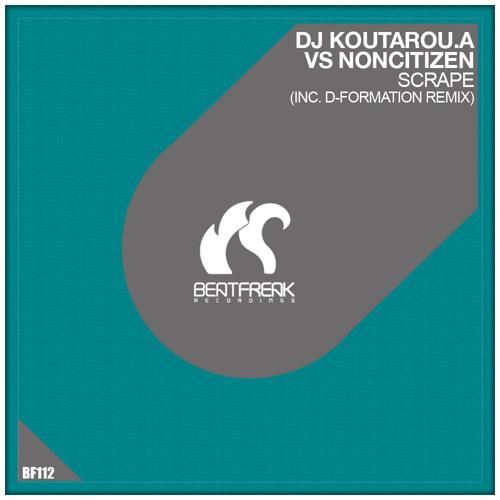 Koutarou.A Vs Noncitizen - Scrape (D-Formation Remix) Out Now!!!