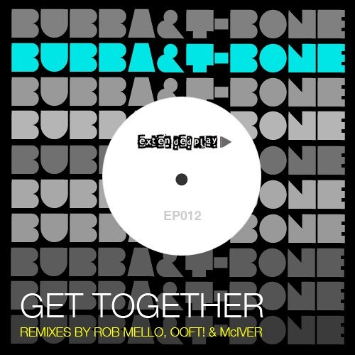 Bubba and T-Bone - Get Together (OOFT! Remix)