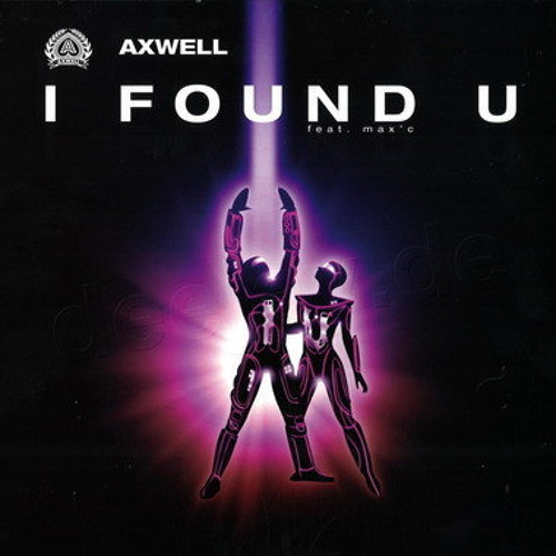Axwell - I Found U (Alex Seda & Marien Baker's Booty Mix)