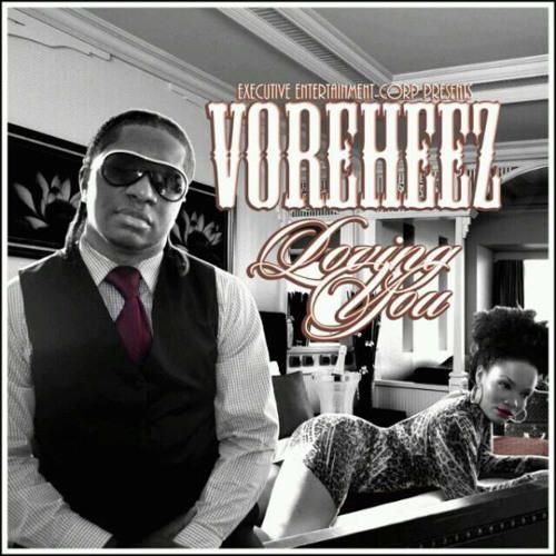 "Voreheez - ""Loving You"" (Produced by Voreheez)"
