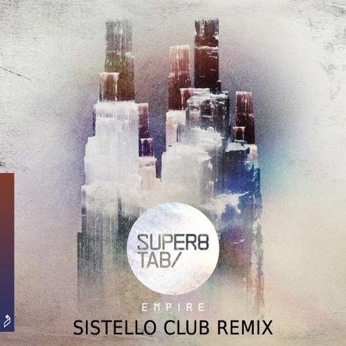 Super8 & Tab - Empire (Sistello Club remix)