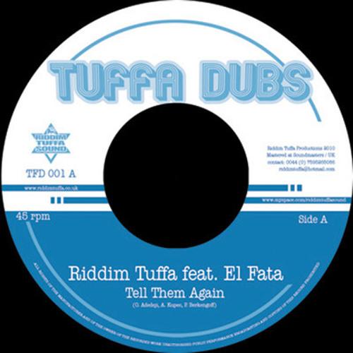 TFD 001 - Riddim Tuffa feat. El Fata - Tell Them Again