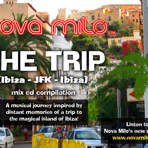 Nova Milo THE TRIP Ibiza JFK Ibiza