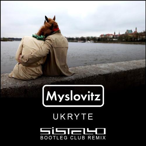 Myslovitz - Ukryte (Sistello Bootleg Club Remix)