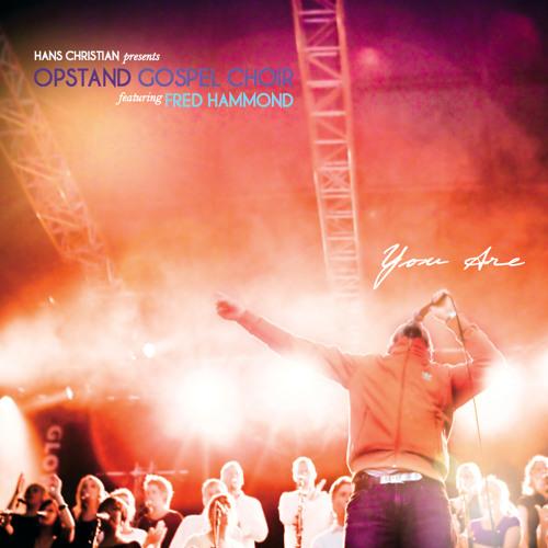 You are (Feat. Fred Hammond, Nina Luna Eriksen)