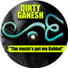 Dirty Ganesh -  The Music´s Got Me Babba!
