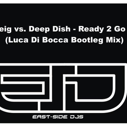 Martin Solveig vs. Deep Dish - Ready 2 Go For Dreams (Luca Di Bocca Bootleg Mix)