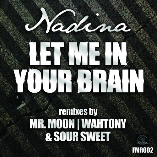 Nadina - Let Me In Your Brain (WahTony Remix)