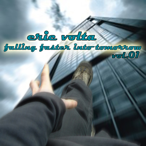 eric volta - falling faster into tomorrow vol.01