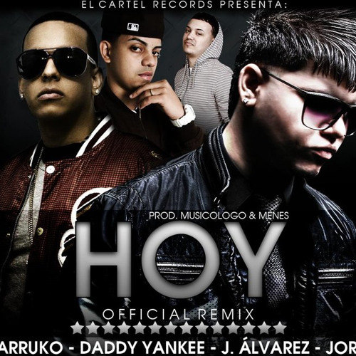 Download Farruko Ft. J Alvarez, Jory & Daddy Yankee - Hoy (Official Remix) (Prod. By Musicologo & Menes)