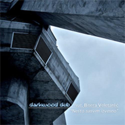 Darkwood Dub - Nesto sasvim izvesno (ReWire Remix)