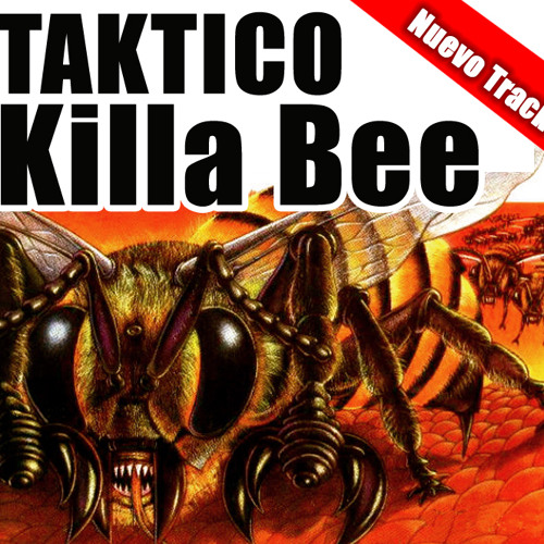 Taktico - Killa bee