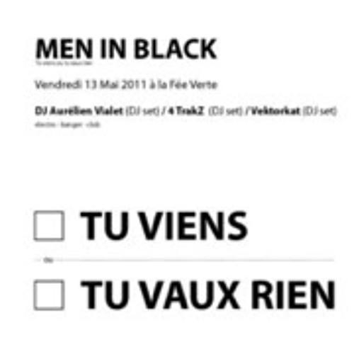 """DJ Set """"Men In Black"""" @La fée verte - LYON 13-05-2011"""