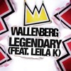 Wallenberg - Legendary (feat. Leila K) - [Mr. Math Remix]