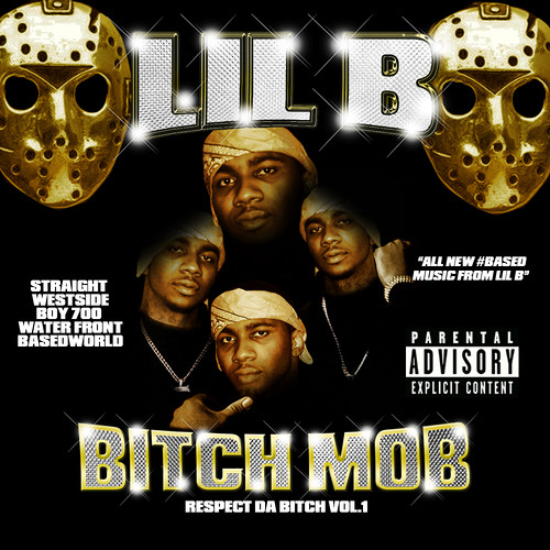 Lil B: Bitch Mob 'Respect Da Bitch Vol. 1