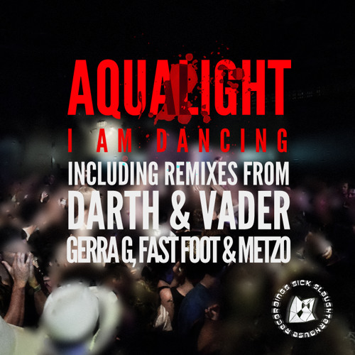 Aqualight - I Am Dancing (Darth & Vader Remix)