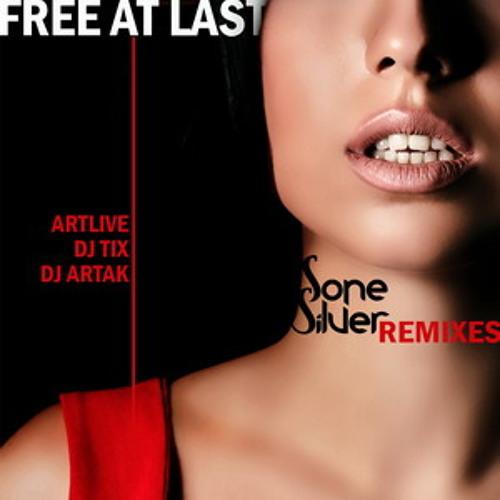 Sone Silver - Free at last ( Artlive remix )
