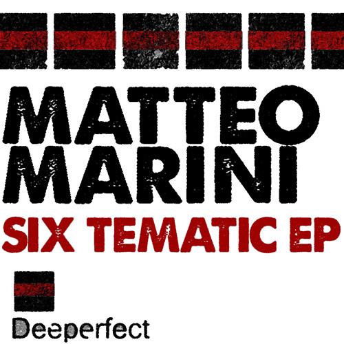 Matteo Marini - Six Tematic (Original Mix)