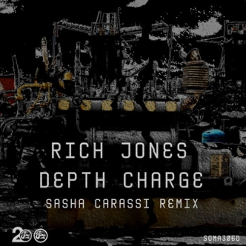Rich Jones - Depth Charge (Sasha Carassi Remix) [Soma Records]