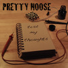 Pretty Noose - Test My Thoughts