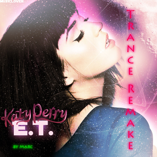 Katy Perry - E.T (Trance Remake) [Free Download Link in Description]