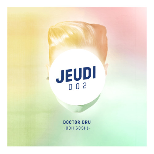 Doctor Dru - Ooh Gosh! (Original Mix) Preview