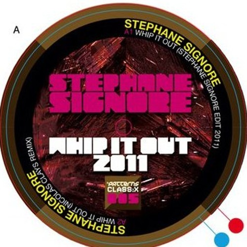 Stephane Signore - Whip It Out vol. 1 (Stephane Signore remix) - Patterns X-Series 005