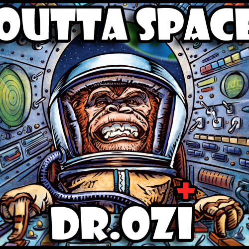 Outta Space - Dr.Ozi
