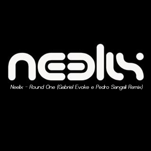 Neelix - Round One (Remix by Gabriel Evoke e Pedro Sangali)