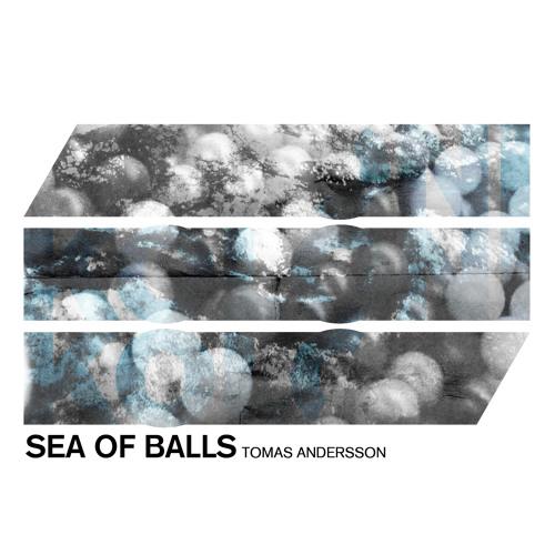 Tomas Andersson - Sea of Balls