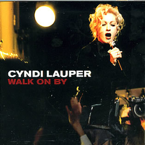 """""""Walk On By"""" by Cyndi Lauper (Tracy Young Exclusive Radio Mix)"""