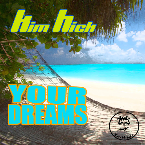 KIM HICK - Your Dreams - MF main mix **AUDIO PREVIEW**