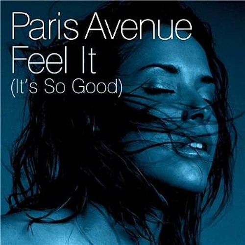 Paris Avenue - Feel It (Chocolate Puma Remix) (2007)