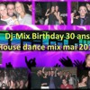 DJ MIX HOUSE DANCE MAI 2011 FOR BIRTHDAY PARTY