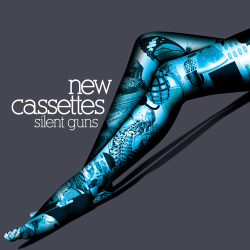New Cassettes - Silent Guns