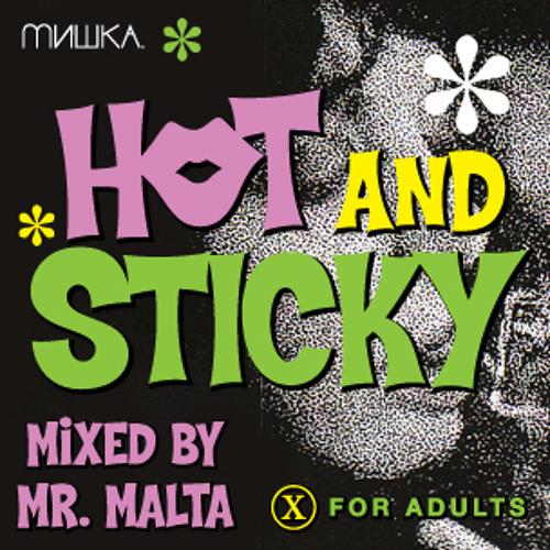 Mr. Malta - Hot & Sticky