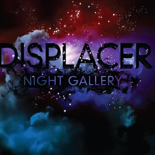 Displacer: Radioactive [Night Gallery - Tympanik Audio 2011]
