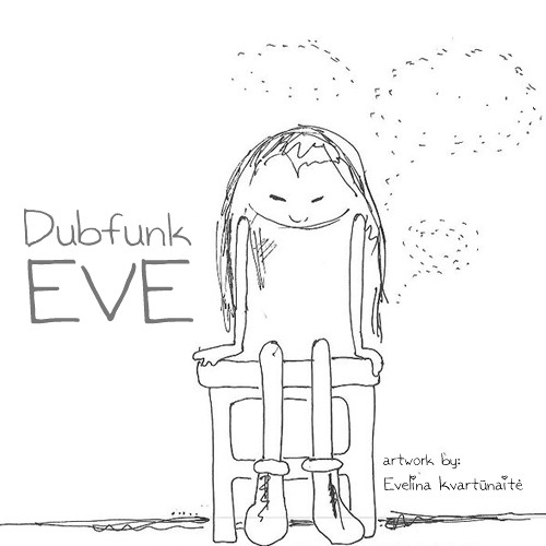 Dubfunk - Eve (Preview)