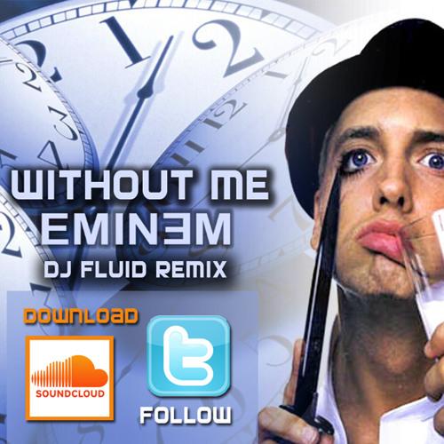 Eminem - Without Me - DJ Fluid Hip Hop Remix