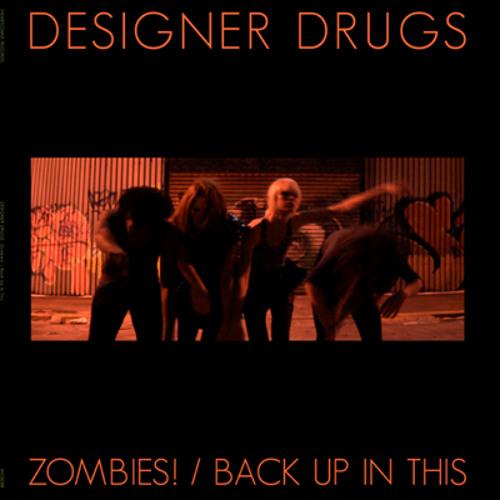 Designer Drugs - ZOMBIES!