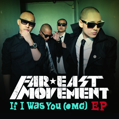 Far East Movement - If I Was You (OMG) [Club Remix] feat.Snoop Dogg
