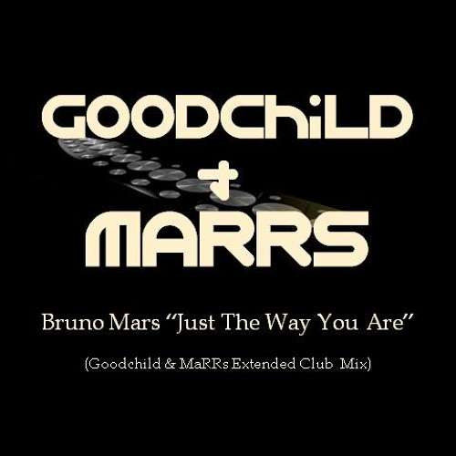 Bruno Mars - Just the Way You Are (Goodchild & Marrs Extended Club Mix)
